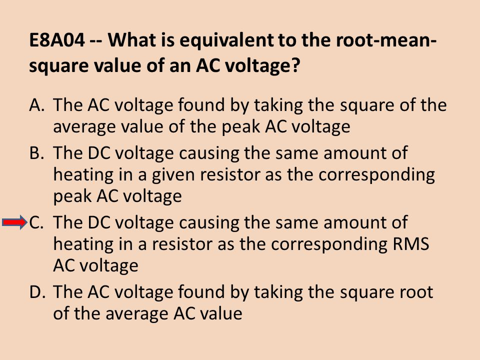 E8A04 -- What is equivalent to the root-mean-square value of an AC voltage