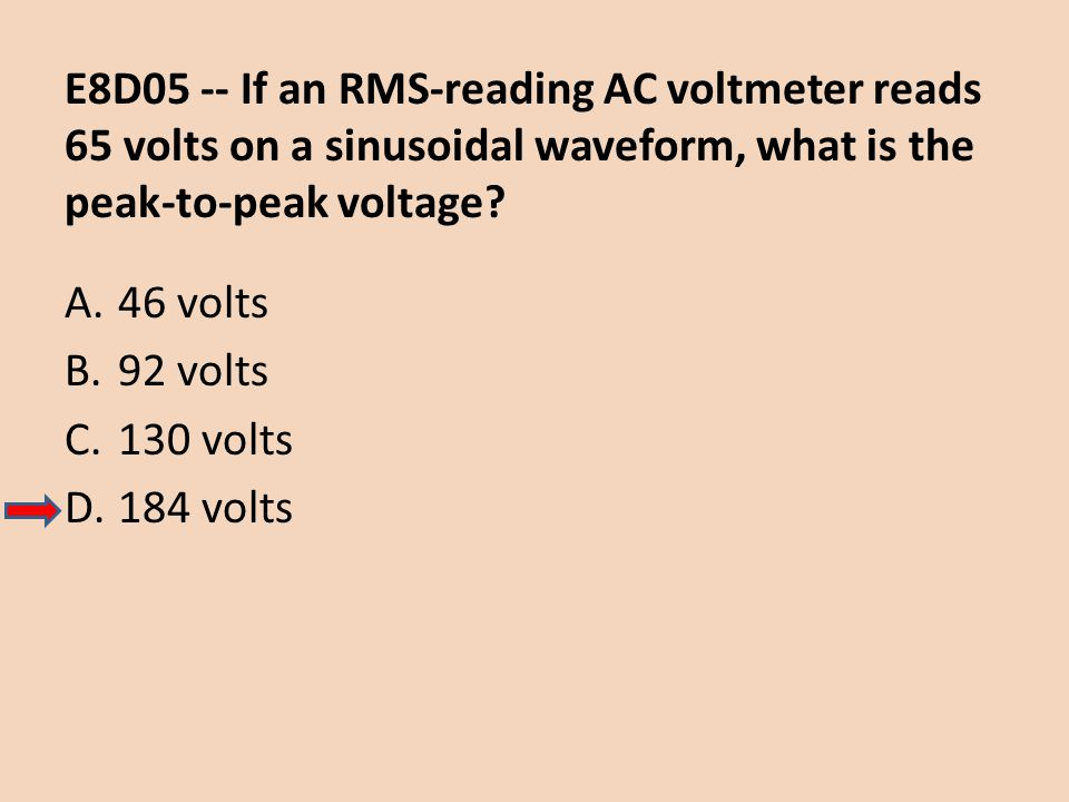 E8D05 -- If an RMS-reading AC voltmeter reads 65 volts on a sinusoidal waveform, what is the peak-to-peak voltage