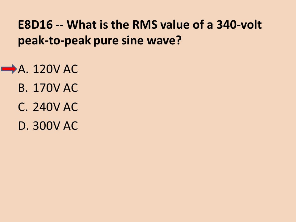 E8D16 -- What is the RMS value of a 340-volt peak-to-peak pure sine wave