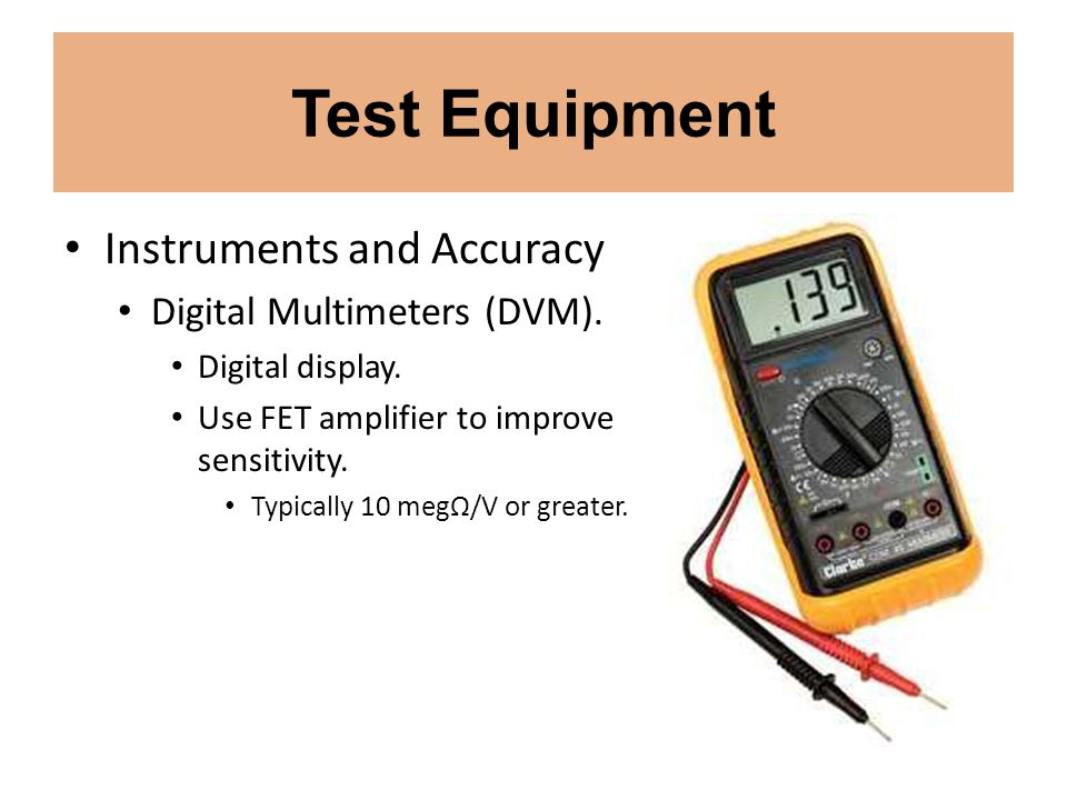 Test Equipment Instruments and Accuracy Digital Multimeters (DVM).