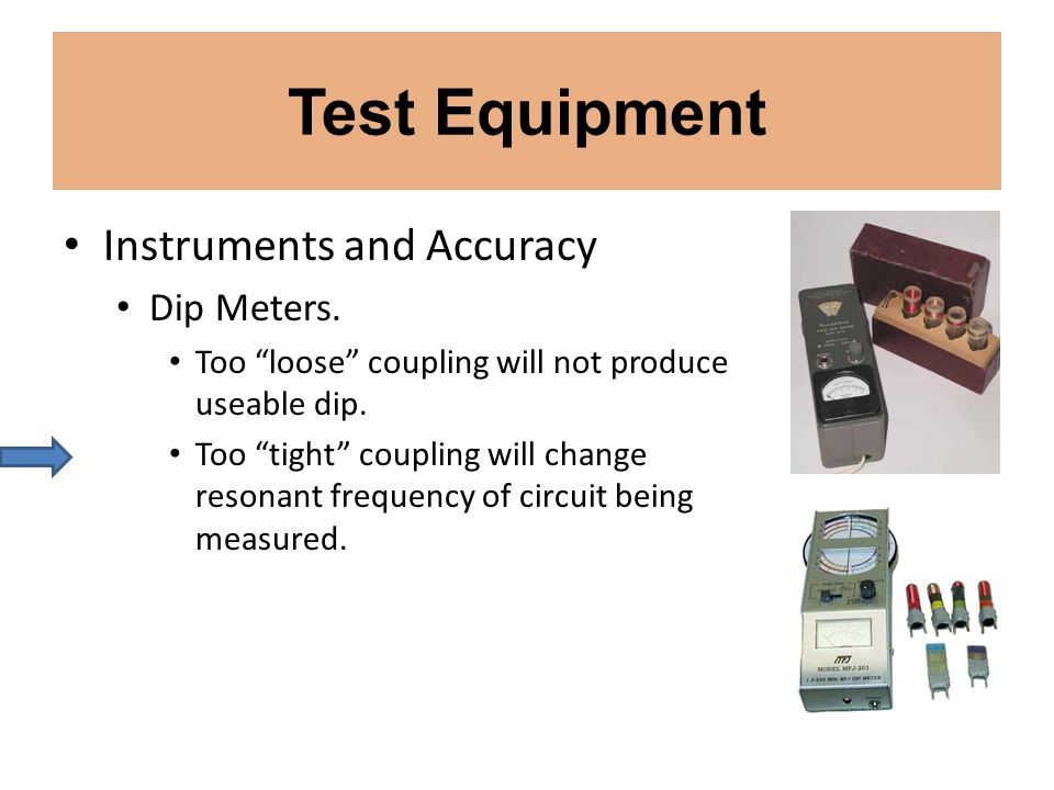 Test Equipment Instruments and Accuracy Dip Meters.