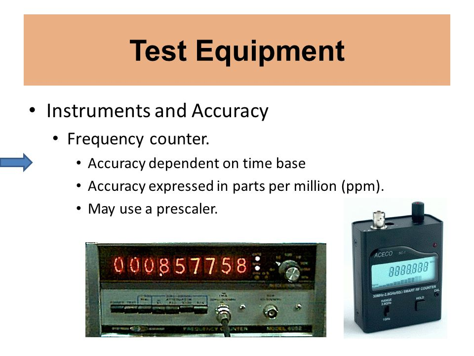 Test Equipment Instruments and Accuracy Frequency counter.