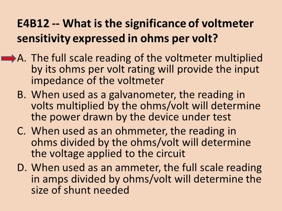 E4B12 -- What is the significance of voltmeter sensitivity expressed in ohms per volt