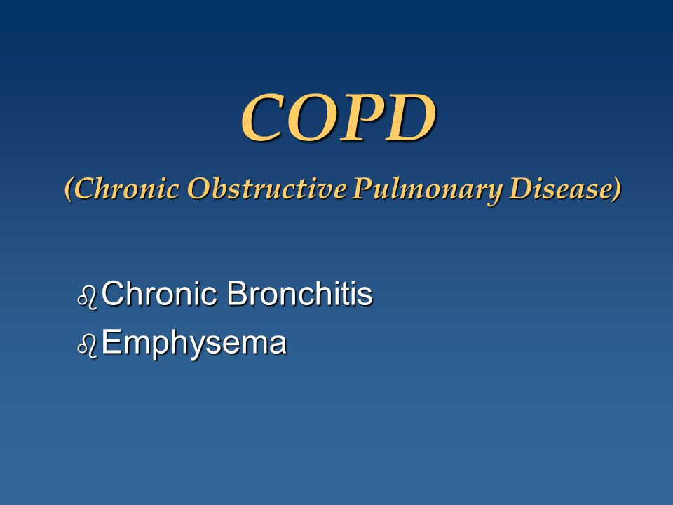 (Chronic Obstructive Pulmonary Disease)