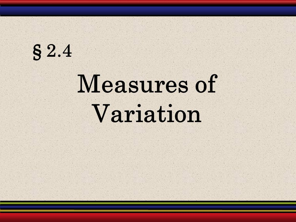 § 2.4 Measures of Variation