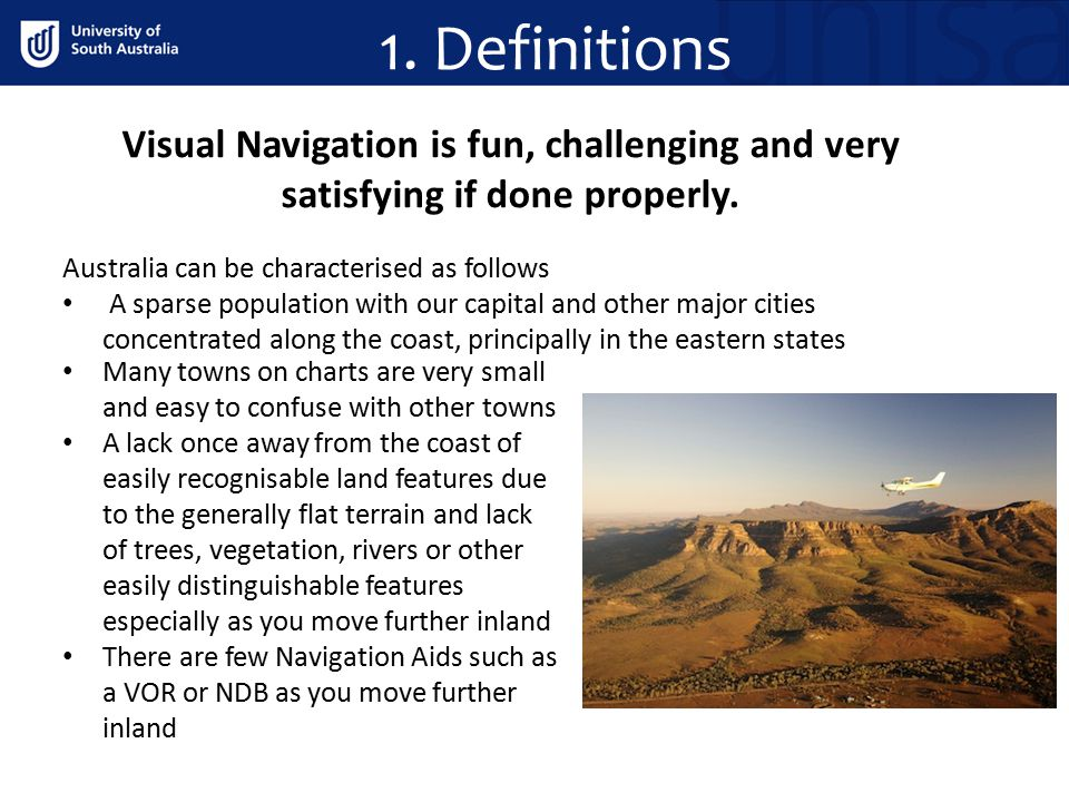 1. Definitions Visual Navigation is fun, challenging and very satisfying if done properly. Australia can be characterised as follows.