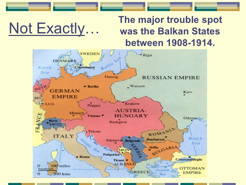 The major trouble spot was the Balkan States between 1908-1914.
