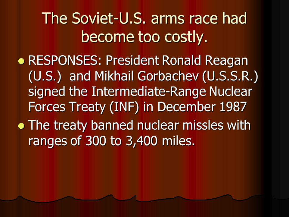 The Soviet-U.S. arms race had become too costly.