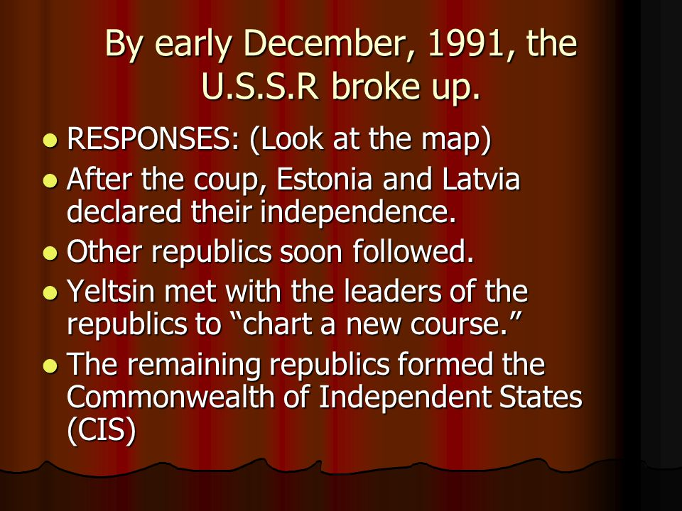 By early December, 1991, the U.S.S.R broke up.