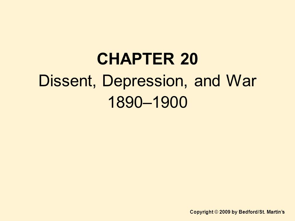 CHAPTER 20 Dissent, Depression, and War 1890–1900