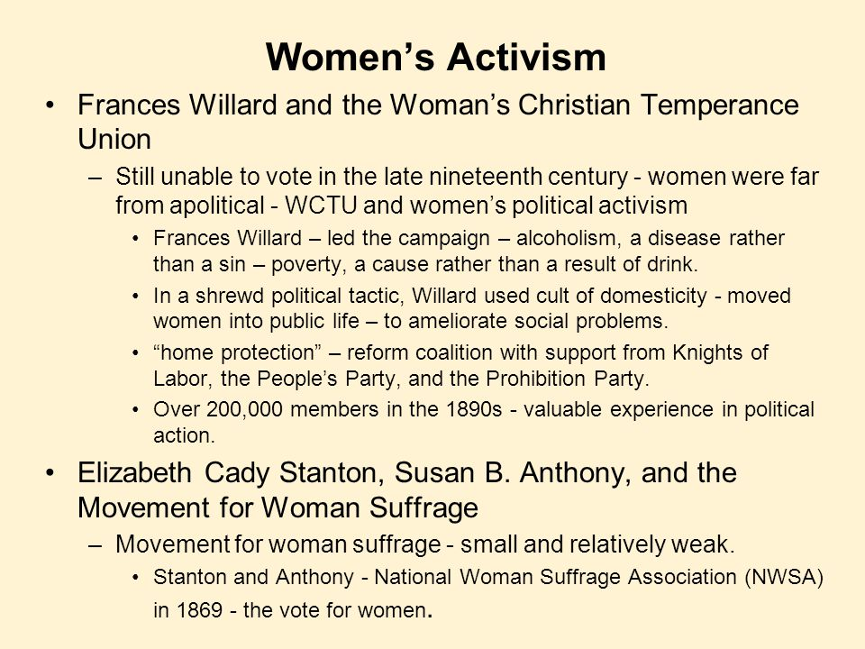 Women's Activism Frances Willard and the Woman's Christian Temperance Union.