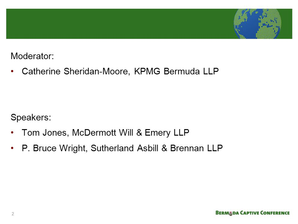 Moderator: Catherine Sheridan-Moore, KPMG Bermuda LLP. Speakers: Tom Jones, McDermott Will & Emery LLP.