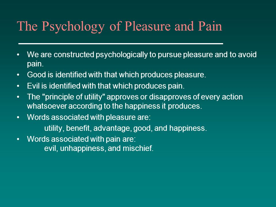 The Psychology of Pleasure and Pain