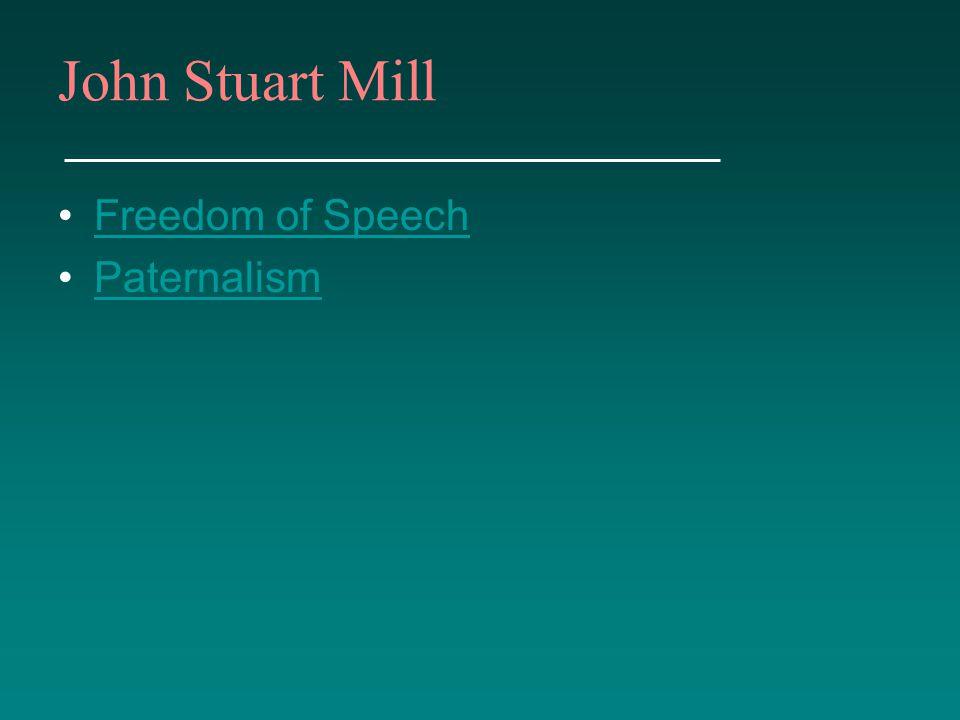 John Stuart Mill Freedom of Speech Paternalism