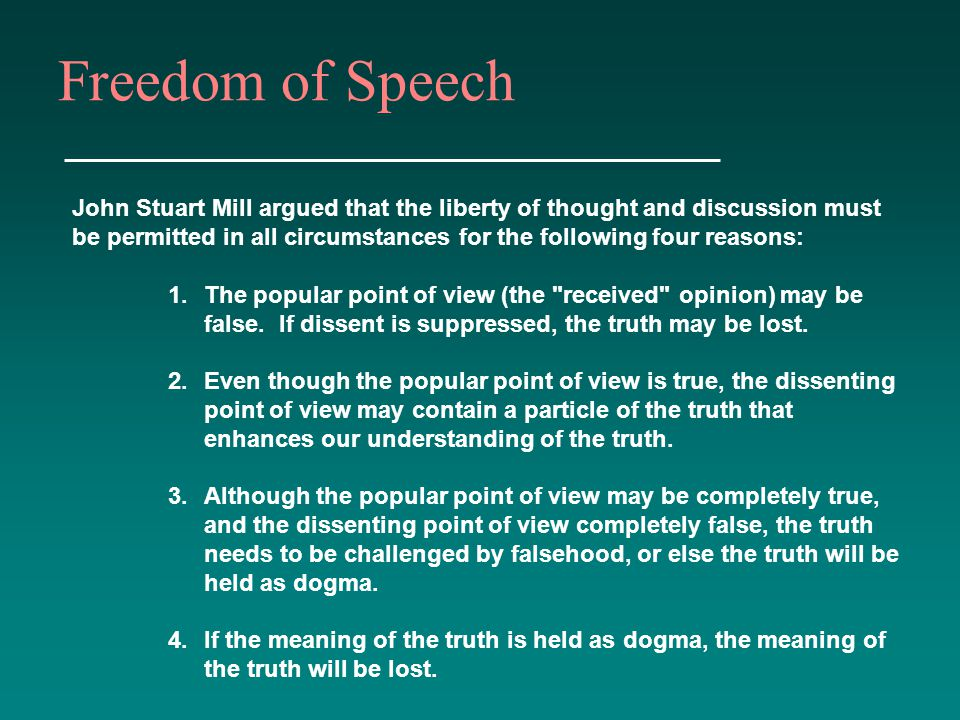 Freedom of Speech John Stuart Mill argued that the liberty of thought and discussion must.