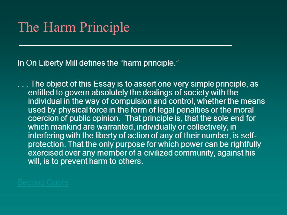 The Harm Principle In On Liberty Mill defines the harm principle.