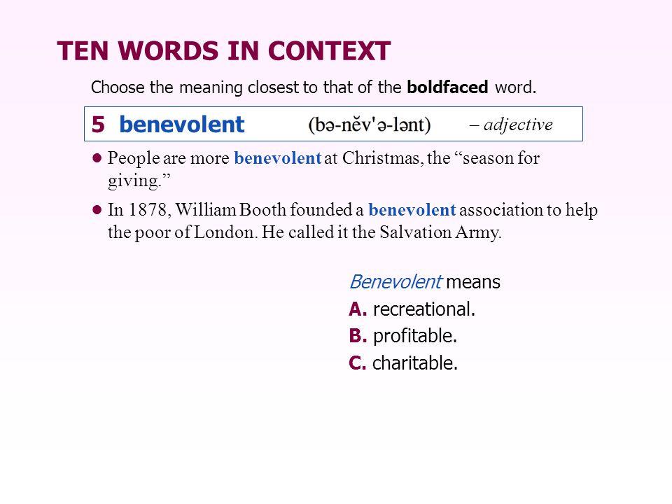 TEN WORDS IN CONTEXT 5 benevolent – adjective