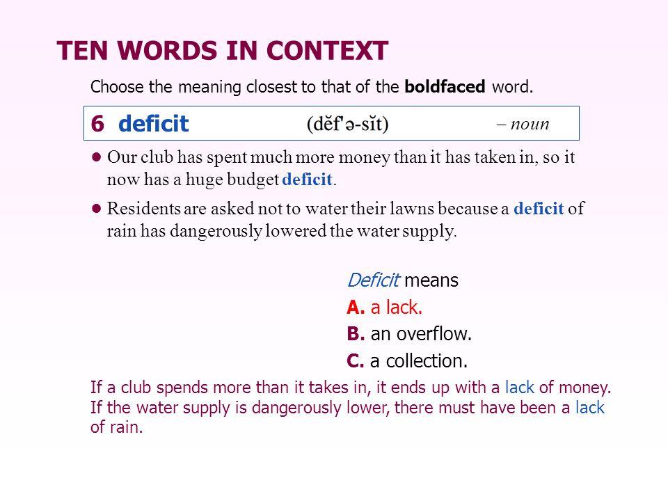 TEN WORDS IN CONTEXT 6 deficit – noun