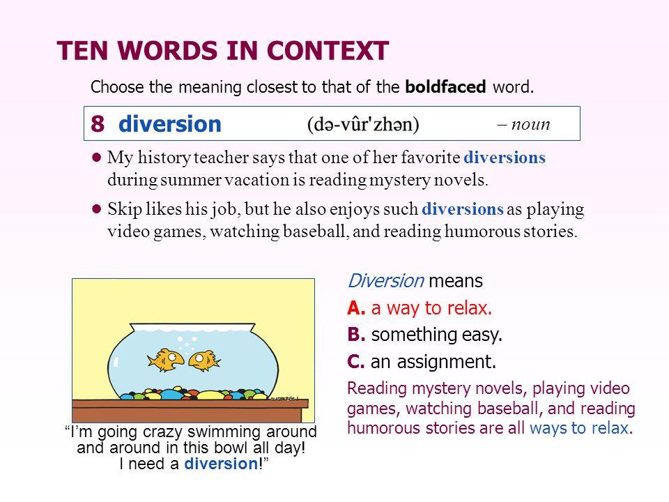 TEN WORDS IN CONTEXT 8 diversion – noun