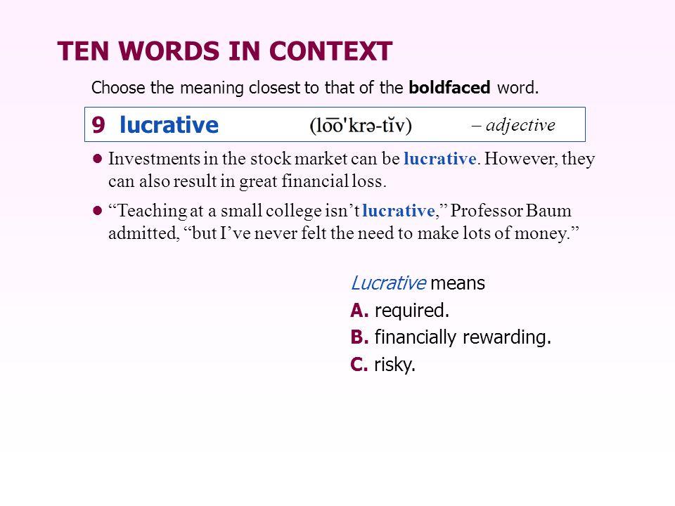 TEN WORDS IN CONTEXT 9 lucrative – adjective
