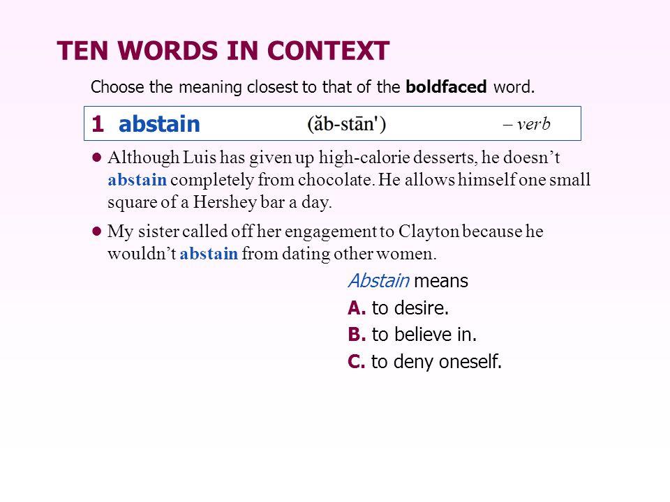 TEN WORDS IN CONTEXT 1 abstain – verb