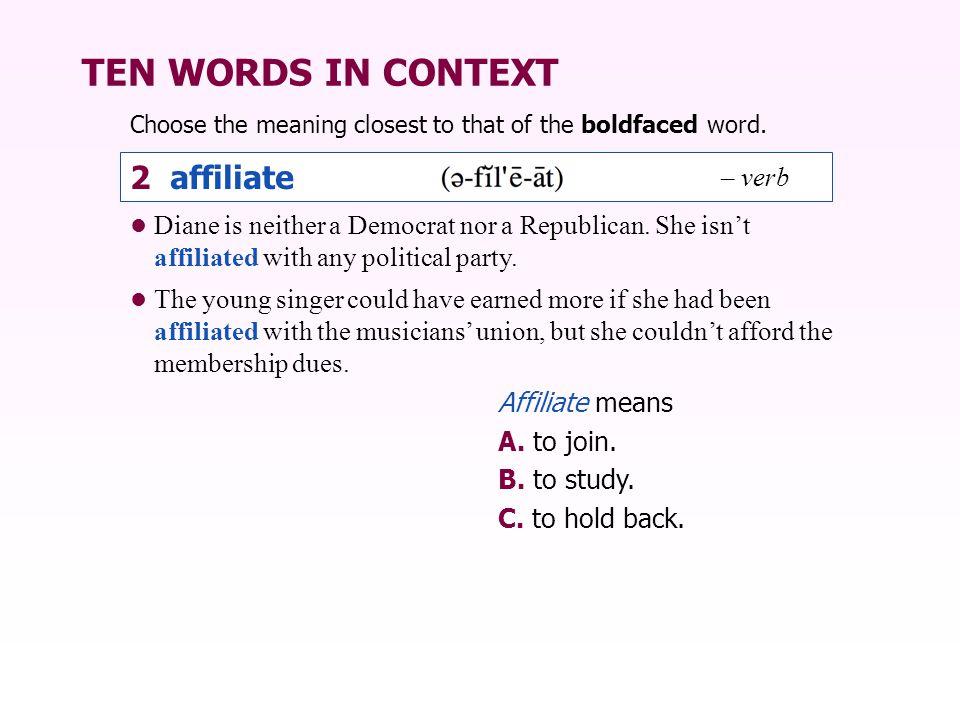TEN WORDS IN CONTEXT 2 affiliate – verb