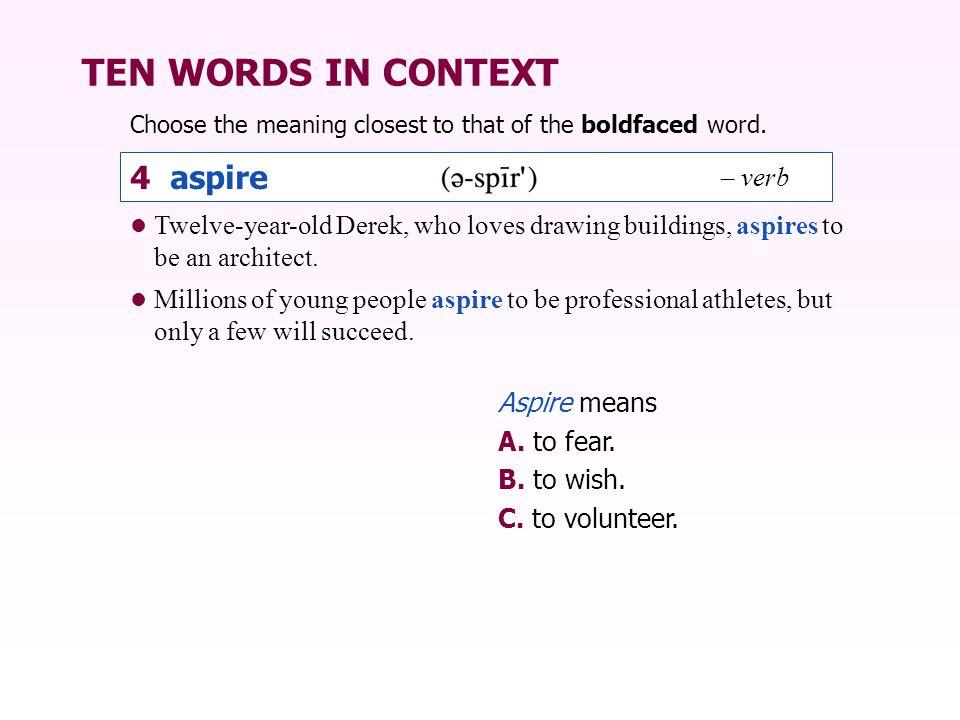 TEN WORDS IN CONTEXT 4 aspire – verb