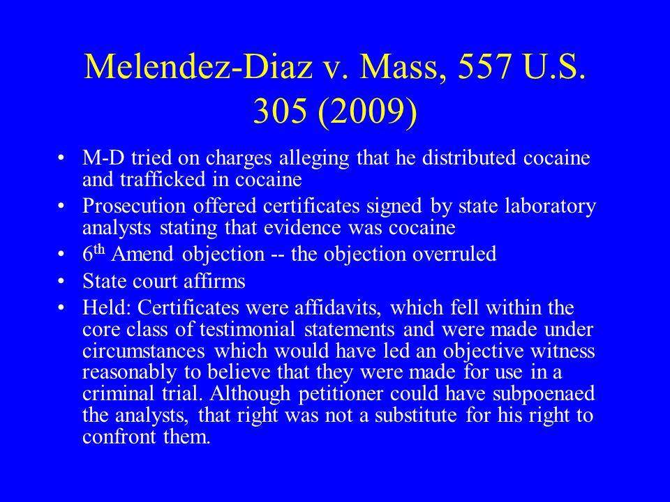 Melendez-Diaz v. Mass, 557 U.S. 305 (2009)
