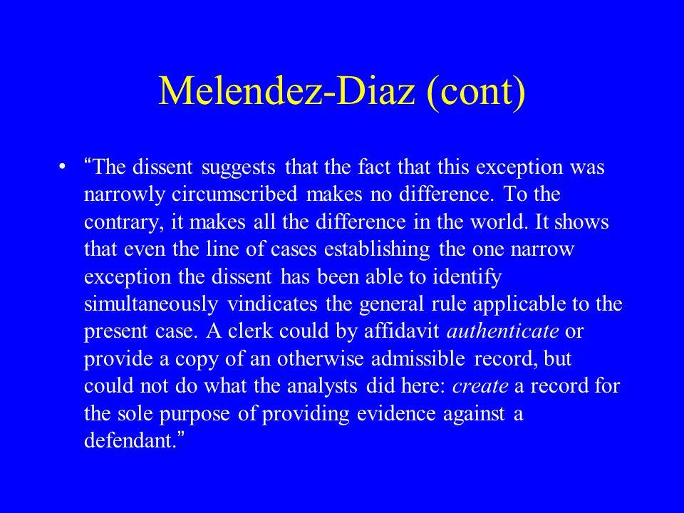 Melendez-Diaz (cont)