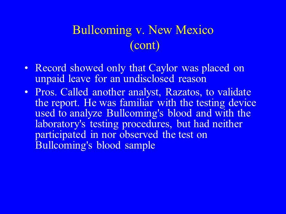 Bullcoming v. New Mexico (cont)
