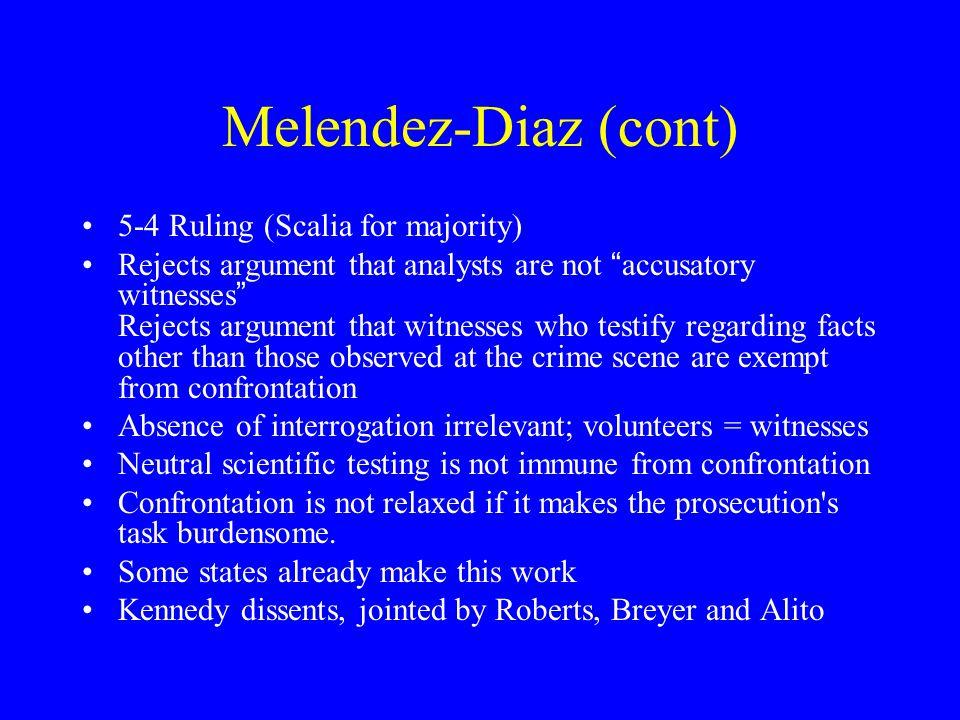 Melendez-Diaz (cont) 5-4 Ruling (Scalia for majority)