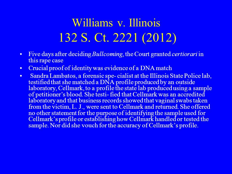 Williams v. Illinois 132 S. Ct. 2221 (2012)