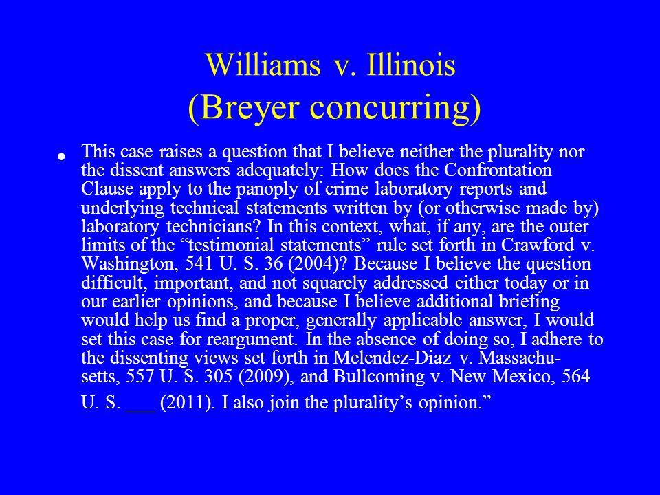 Williams v. Illinois (Breyer concurring)
