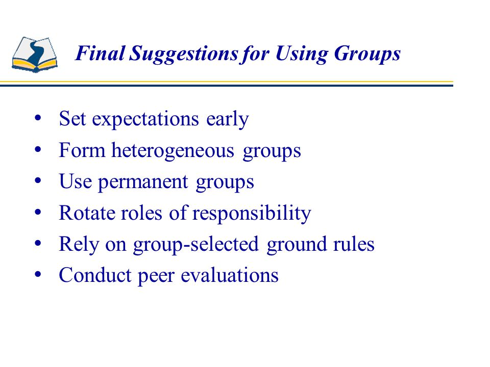 Final Suggestions for Using Groups