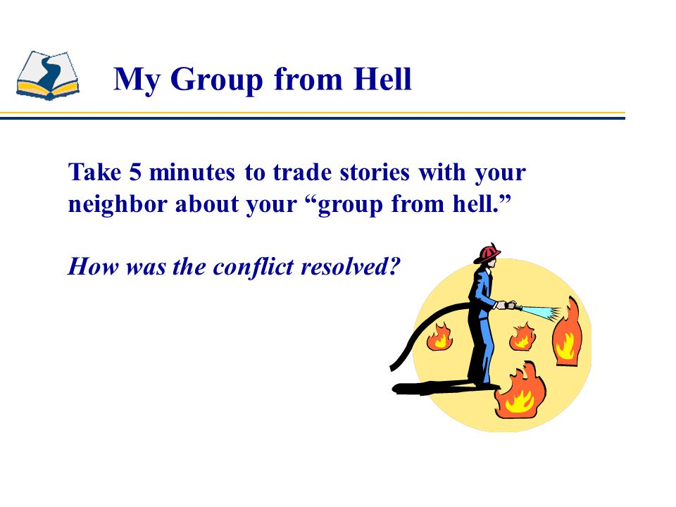 My Group from Hell Take 5 minutes to trade stories with your