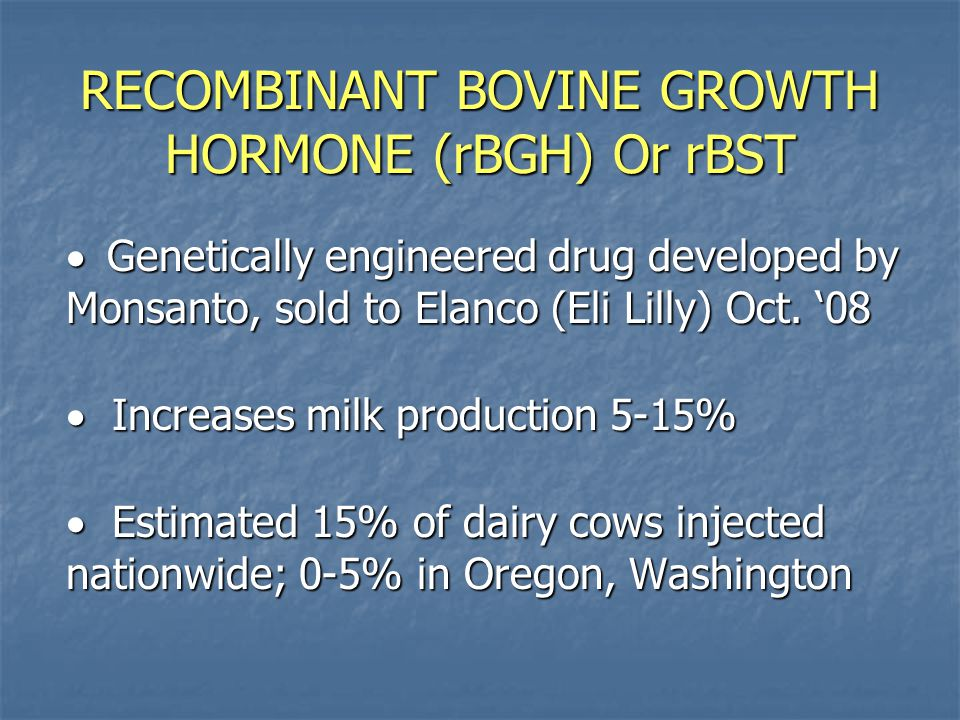 RECOMBINANT BOVINE GROWTH HORMONE (rBGH) Or rBST
