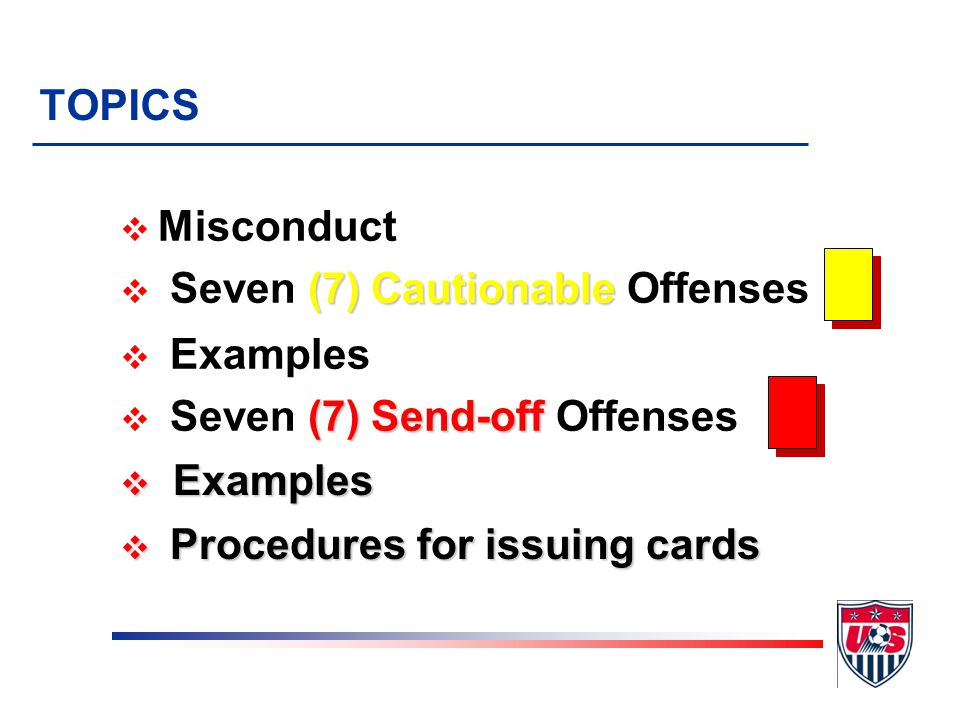 TOPICS Misconduct. Seven (7) Cautionable Offenses. Examples. Seven (7) Send-off Offenses. Examples.