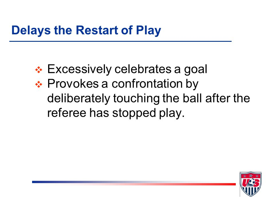 Delays the Restart of Play