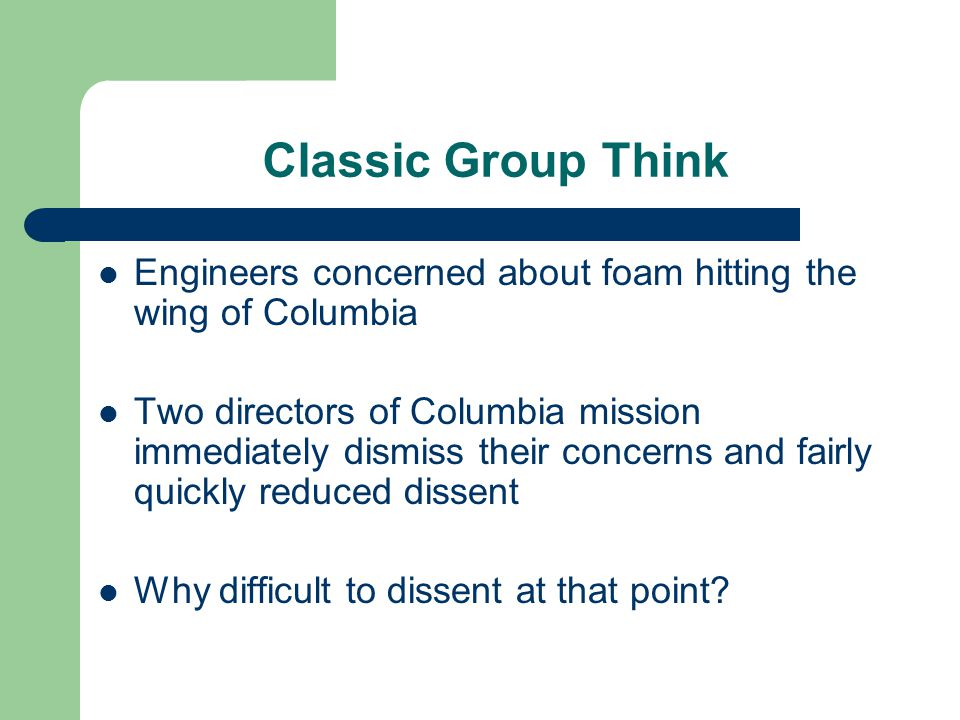 Classic Group Think Engineers concerned about foam hitting the wing of Columbia.