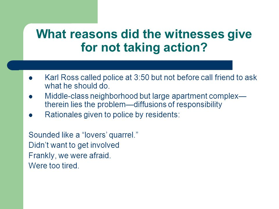 What reasons did the witnesses give for not taking action