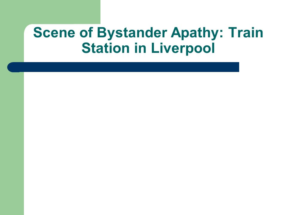 Scene of Bystander Apathy: Train Station in Liverpool