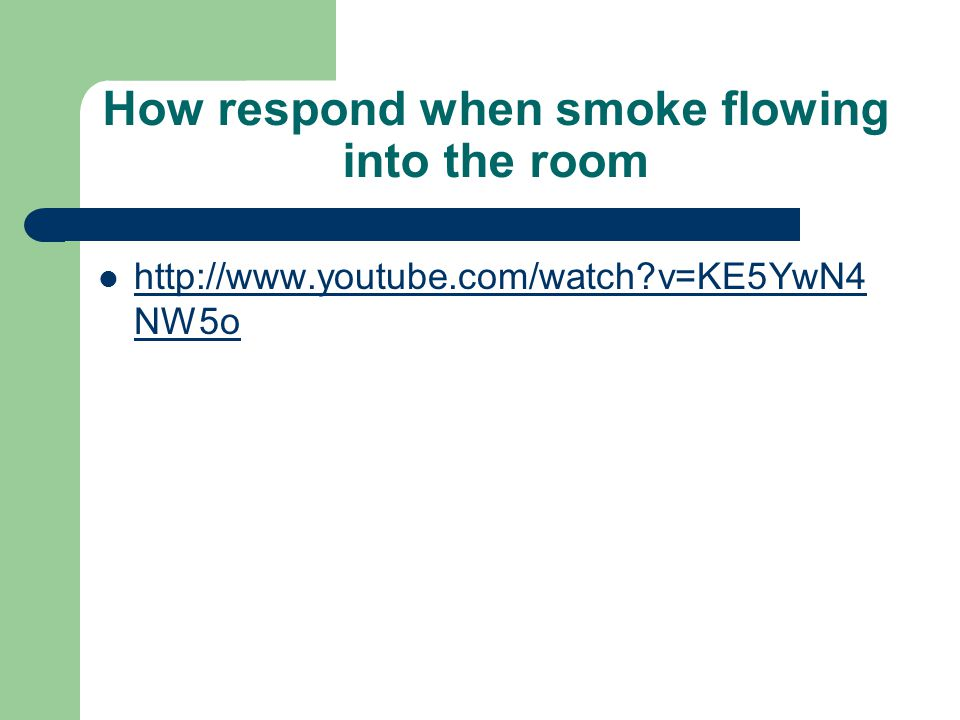 How respond when smoke flowing into the room