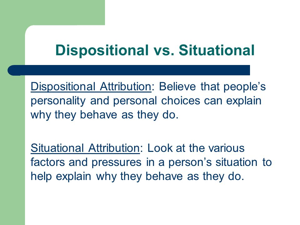 Dispositional vs. Situational