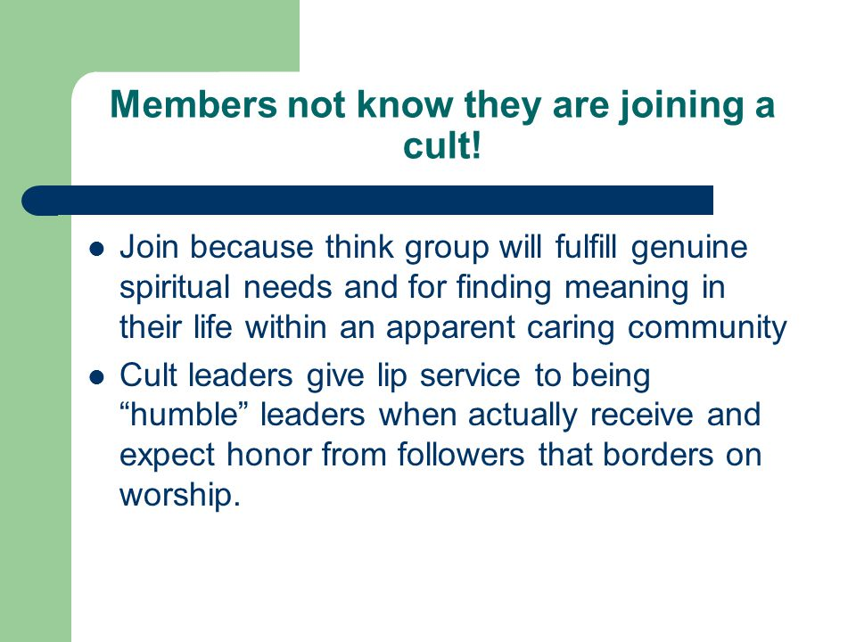 Members not know they are joining a cult!