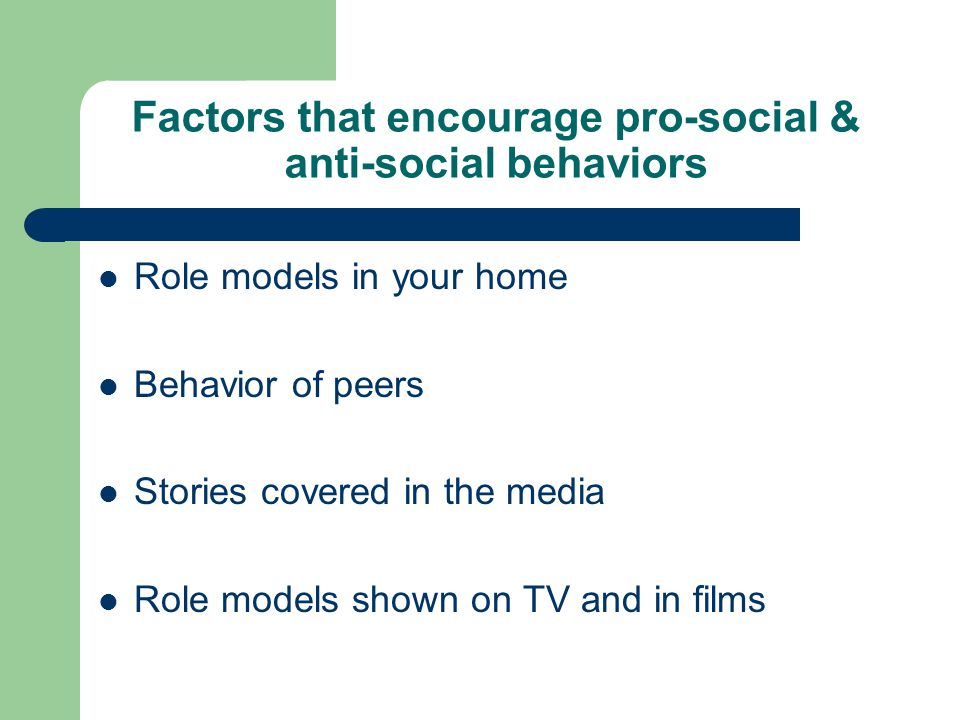 Factors that encourage pro-social & anti-social behaviors