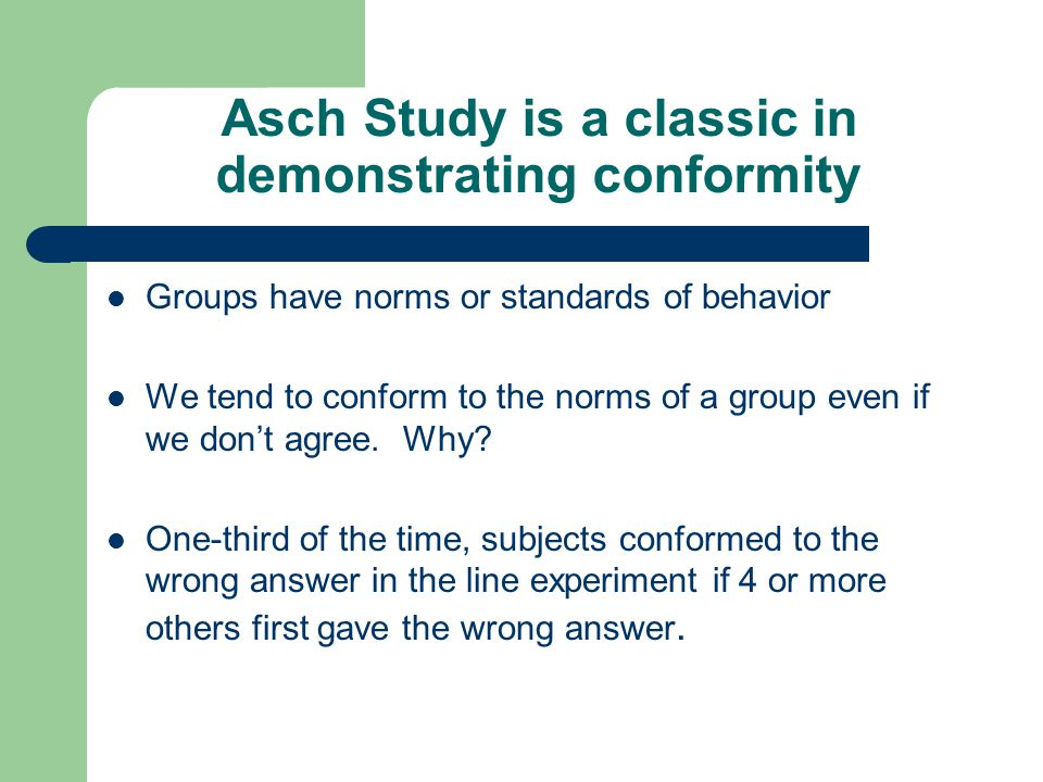 Asch Study is a classic in demonstrating conformity