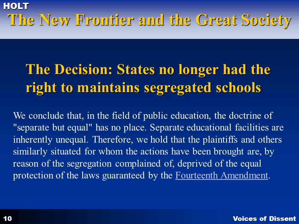 The Decision: States no longer had the right to maintains segregated schools