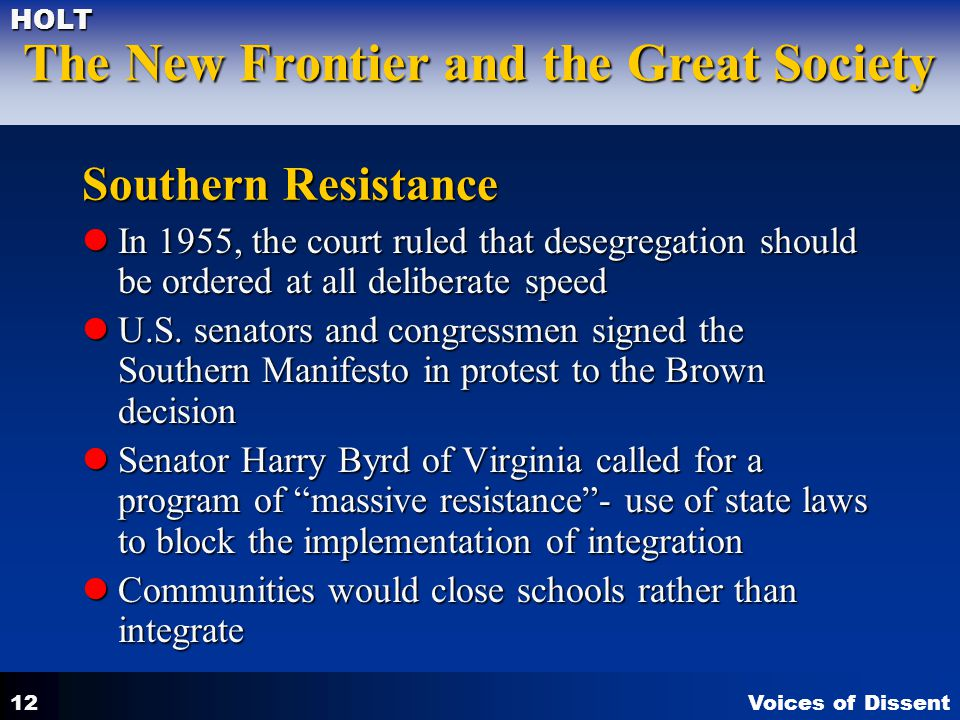 Southern Resistance In 1955, the court ruled that desegregation should be ordered at all deliberate speed.