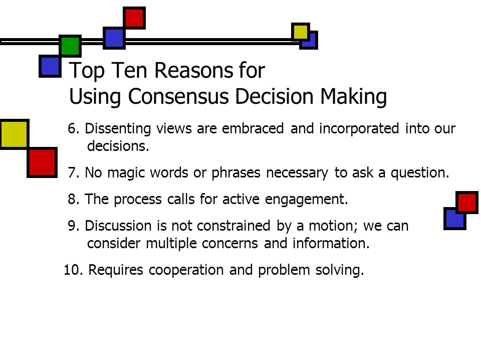 Top Ten Reasons for Using Consensus Decision Making