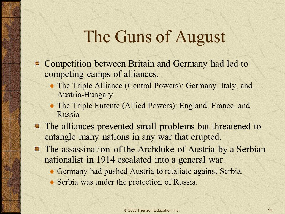 The Guns of August Competition between Britain and Germany had led to competing camps of alliances.